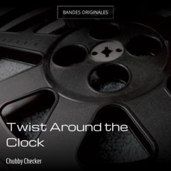 Twist Around the Clock