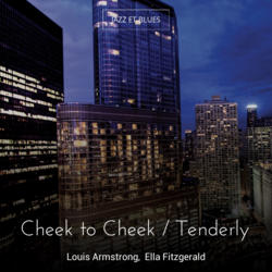 Cheek to Cheek / Tenderly