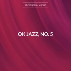 OK Jazz, No. 5