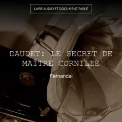 Daudet: Le secret de Maître Cornille