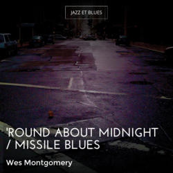 'Round About Midnight / Missile Blues