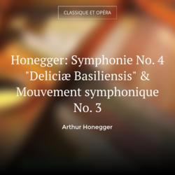 """Honegger: Symphonie No. 4 """"Deliciæ Basiliensis"""" & Mouvement symphonique No. 3"""