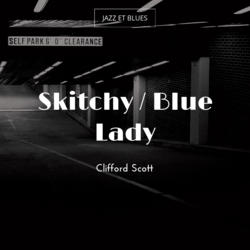 Skitchy / Blue Lady