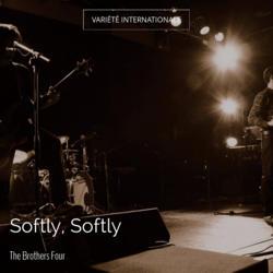 Softly, Softly