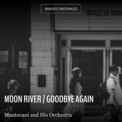 Moon River / Goodbye Again