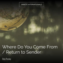 Where Do You Come From / Return to Sender