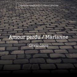 Amour perdu / Marianne