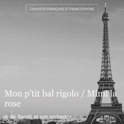 Mon p'tit bal rigolo / Mimi la rose