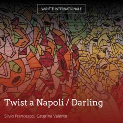 Twist a Napoli / Darling