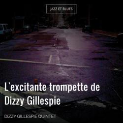 L'excitante trompette de Dizzy Gillespie