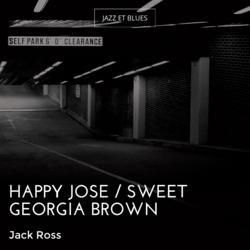 Happy Jose / Sweet Georgia Brown