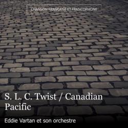 S. L. C. Twist / Canadian Pacific