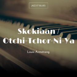 Skokiaan / Otchi-Tchor-Ni-Ya
