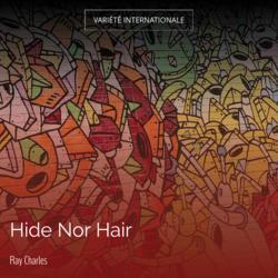 Hide Nor Hair