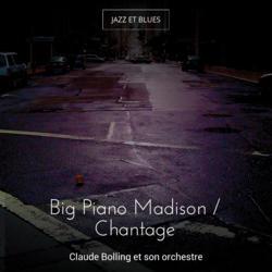 Big Piano Madison / Chantage