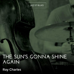 The Sun's Gonna Shine Again
