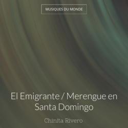 El Emigrante / Merengue en Santa Domingo