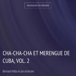 Cha-cha-cha et merengue de cuba, vol. 2