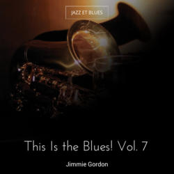 This Is the Blues! Vol. 7
