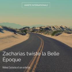 Zacharias twiste la Belle Époque