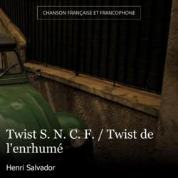 Twist S. N. C. F. / Twist de l'enrhumé