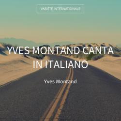 Yves Montand canta in italiano