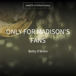 Only for Madison's Fans