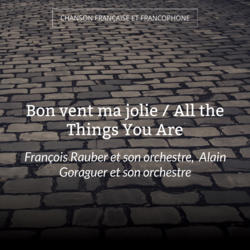 Bon vent ma jolie / All the Things You Are