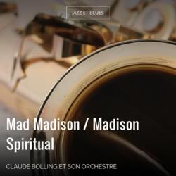Mad Madison / Madison Spiritual