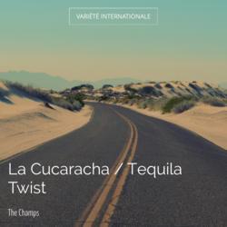 La Cucaracha / Tequila Twist