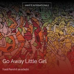 Go Away Little Girl