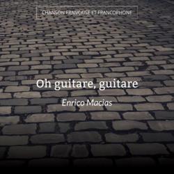 Oh guitare, guitare