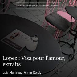 Lopez : Visa pour l'amour, extraits