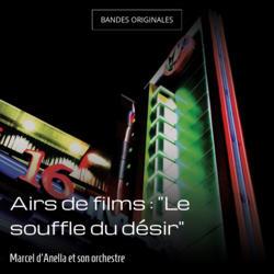 """Airs de films : """"Le souffle du désir"""""""