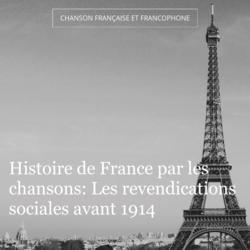Histoire de France par les chansons: Les revendications sociales avant 1914