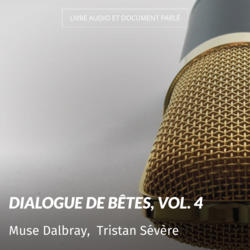 Dialogue de bêtes, vol. 4