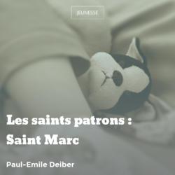 Les saints patrons : Saint Marc