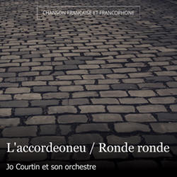 L'accordeoneu / Ronde ronde