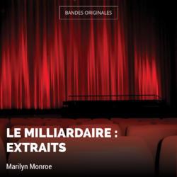 Le Milliardaire : Extraits