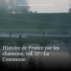Histoire de France par les chansons, vol. 17 : La Commune