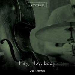 Hey, Hey, Baby