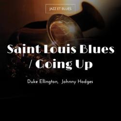 Saint Louis Blues / Going Up