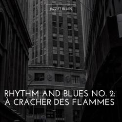 Rhythm and Blues No. 2: à cracher des flammes