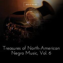 Treasures of North-American Negro Music, Vol. 6