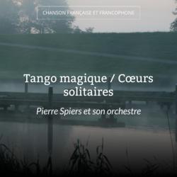 Tango magique / Cœurs solitaires