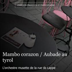 Mambo corazon / Aubade au tyrol