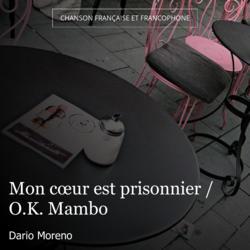 Mon cœur est prisonnier / O.K. Mambo