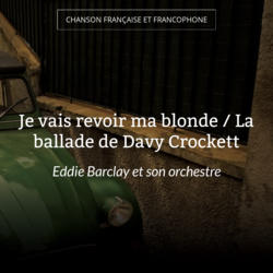 Je vais revoir ma blonde / La ballade de Davy Crockett