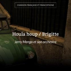 Houla houp / Brigitte