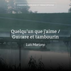 Quelqu'un que j'aime / Guitare et tambourin
